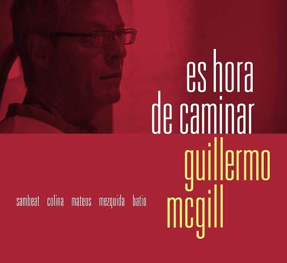 Guillermo-McGill- Es hora de caminar